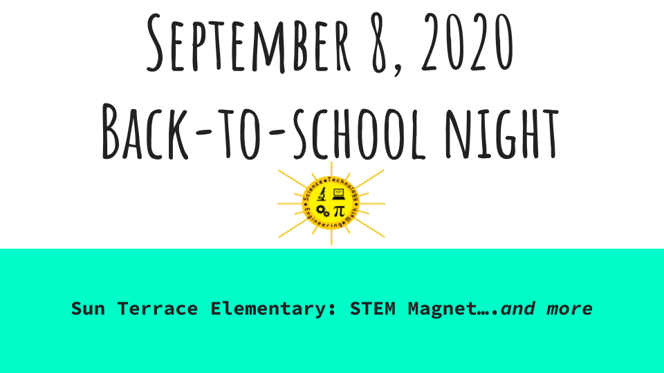 Sun Terrace Elementary Back to School Night September 8th 2020